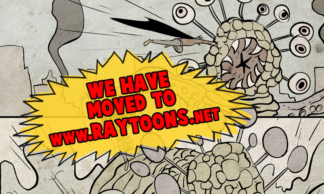 "WE""VE MOVED TO WWW.RAYTOONS.NET"